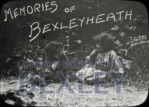 PHBOS_2_897 Title slide for 'Memories of Bexleyheath' c1930