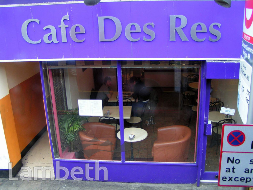 CAFE DES RES, THE PAVEMENT, CLAPHAM