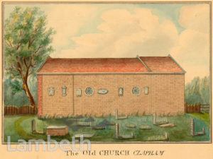 OLD PARISH CHURCH, RECTORY GROVE, CLAPHAM