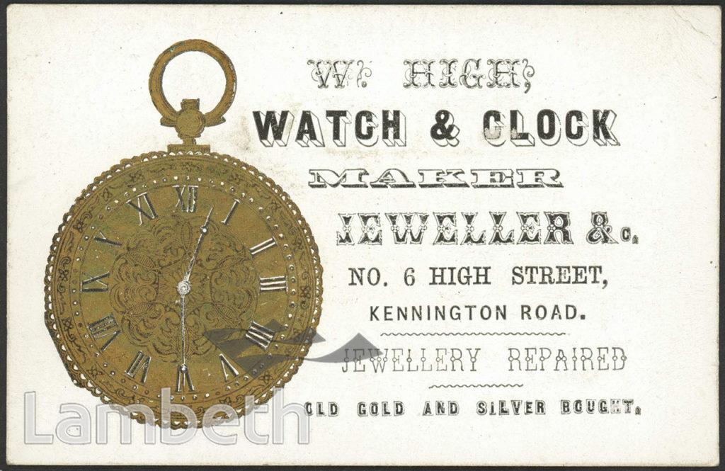 W. HIGH, WATCHMAKER, No.6 HIGH STREET, KENNINGTON ROAD