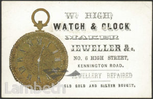 W. HIGH, WATCHMAKER, No.6 HIGH STREET, KENNINGTON ROAD